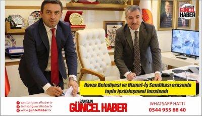 Havza Belediyesi ve Hizmet-İş Sendikası arasında toplu işsözleşmesi imzalandı