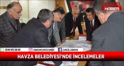 HAVZA BELEDİYESİ'NDE İNCELEMELER