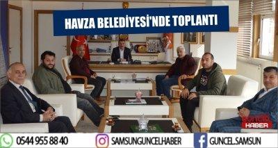 HAVZA BELEDİYESİ'NDE TOPLANTI