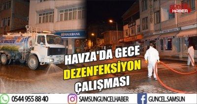 HAVZA'DA GECE DEZENFEKSİYON ÇALIŞMASI