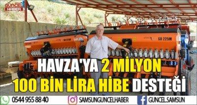 HAVZA'YA 2 MİLYON 100 BİN LİRA HİBE DESTEĞİ