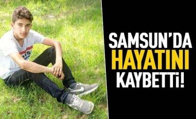 Henüz 14 yaşındaydı! Samsun'da hayatını kaybetti...
