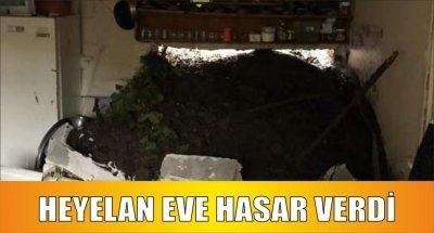 HEYELAN EVE HASAR VERDİ