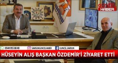 HÜSEYİN ALIŞ BAŞKAN ÖZDEMİR'İ ZİYARET ETTİ
