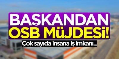 İbrahim Sarıcaoğlu'dan OSB müjdesi!