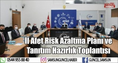 İl Afet Risk Azaltma Planı ve Tanıtım Hazırlık Toplantısı