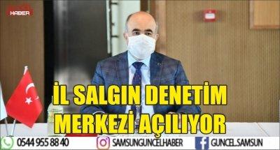İL SALGIN DENETİM MERKEZİ AÇILIYOR