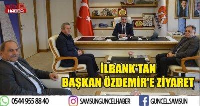 İLBANK'TAN BAŞKAN ÖZDEMİR'E ZİYARET