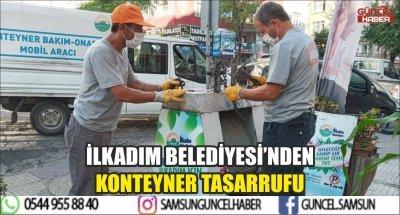 İLKADIM BELEDİYESİ'NDEN KONTEYNER TASARRUFU