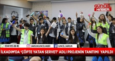 İLKADIM'DA 'ÇÖPTE YATAN SERVET' ADLI PROJENİN TANITIMI  YAPILDI