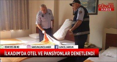 İLKADIM'DA OTEL VE PANSİYONLAR DENETLENDİ