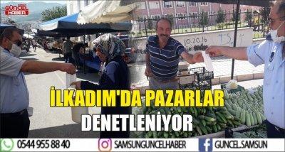 İLKADIM'DA PAZARLAR DENETLENİYOR