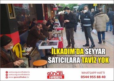 İLKADIM'DA SEYYAR SATICILARA TAVİZ YOK