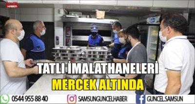 İLKADIM'DA TATLI İMALATHANELERİ MERCEK ALTINDA