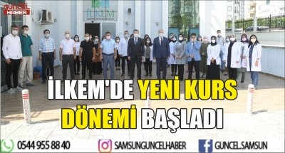 İLKEM'DE YENİ KURS DÖNEMİ BAŞLADI