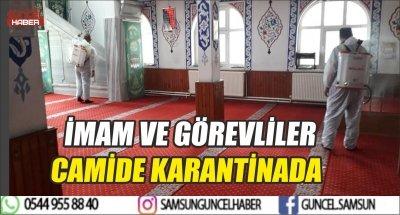 İMAM VE GÖREVLİLER CAMİDE KARANTİNADA