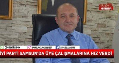 İYİ PARTİ SAMSUN'DA ÜYE ÇALIŞMALARINA HIZ VERDİ