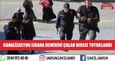 KANALİZASYON IZGARA DEMİRİNİ ÇALAN HIRSIZ TUTUKLANDI