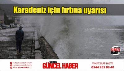 Karadeniz için fırtına uyarısı