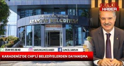 KARADENİZ'DE CHP'Lİ BELEDİYELERDEN DAYANIŞMA