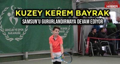 KEREM KUZEY BAYRAK SAMSUN'U GURURLANDIRMAYA DEVAM EDİYOR