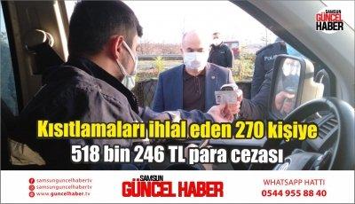 Kısıtlamaları ihlal eden 270 kişiye 518 bin 246 TL para cezası