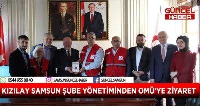 KIZILAY SAMSUN ŞUBE YÖNETİMİNDEN OMÜ'YE ZİYARET