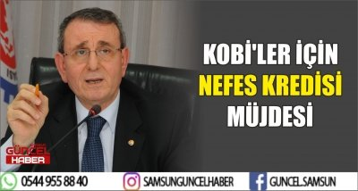 KOBİ'LER İÇİN NEFES KREDİSİ MÜJDESİ