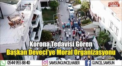 Korona Tedavisi Gören Başkan Deveci'ye Moral Organizasyonu