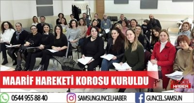 MAARİF HAREKETİ KOROSU KURULDU