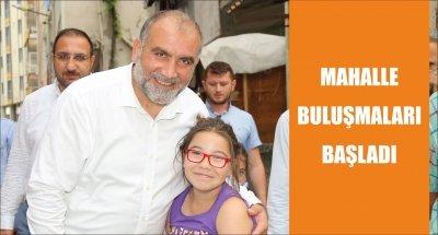 MAHALLE BULUŞMALARI BAŞLADI