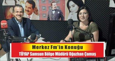 Merkez Fm'in konuğu, TÜYAP Samsun Bölge Müdürü Oğuzhan Çamaş