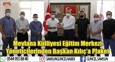 Mevlana Külliyesi Eğitim Merkezi Yöneticilerinden Başkan Kılıç'a Plaket