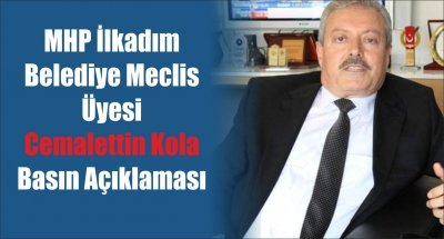 MHP İlkadım Belediye Meclis Üyesi Cemalettin Kola Basın Açıklaması