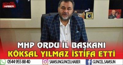 MHP ORDU İL BAŞKANI KÖKSAL YILMAZ İSTİFA ETTİ