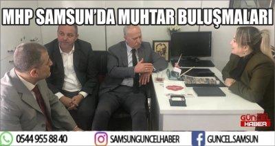 MHP SAMSUN'DA MUHTAR BULUŞMALARI