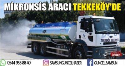 MİKRONSİS ARACI TEKKEKÖY'DE