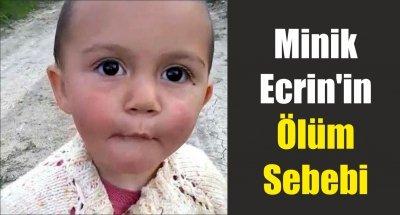 Minik Ecrin'in Ölüm Sebebi