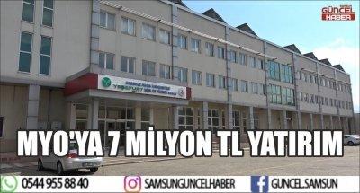 MYO'YA 7 MİLYON TL YATIRIM