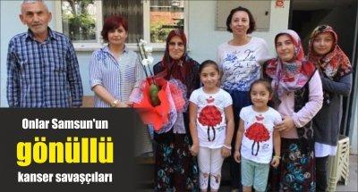Onlar Samsun'un gönüllü kanser savaşçıları