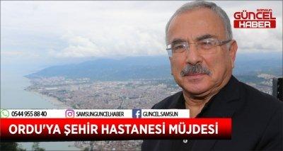 ORDU'YA ŞEHİR HASTANESİ MÜJDESİ