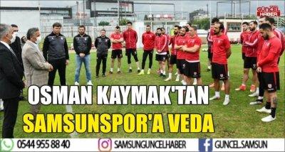 OSMAN KAYMAK'TAN SAMSUNSPOR'A VEDA