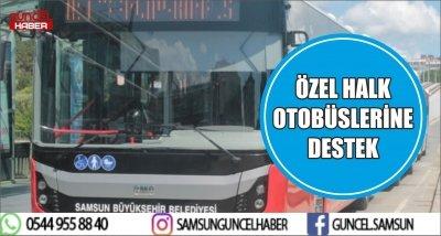 ÖZEL HALK OTOBÜSLERİNE DESTEK