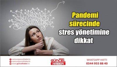 Pandemi sürecinde stres yönetimine dikkat