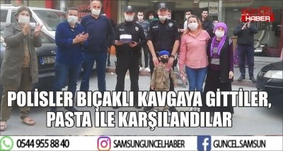 POLİSLER BIÇAKLI KAVGAYA GİTTİLER, PASTA İLE KARŞILANDILAR