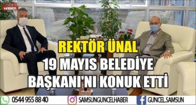 REKTÖR ÜNAL 19 MAYIS BELEDİYE BAŞKANI'NI KONUK ETTİ