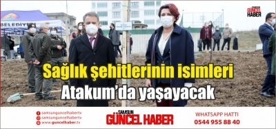 Sağlık şehitlerinin isimleri Atakum'da yaşayacak