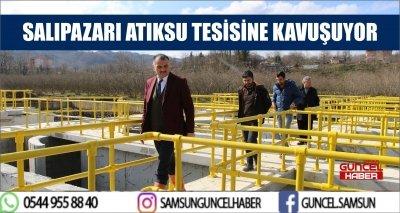 SALIPAZARI ATIKSU TESİSİNE KAVUŞUYOR