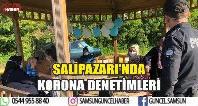 SALIPAZARI'NDA KORONA DENETİMLERİ