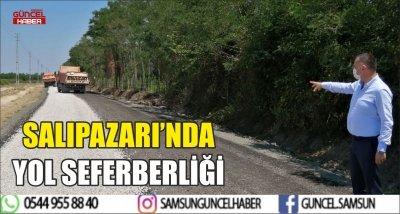 SALIPAZARI'NDA YOL SEFERBERLİĞİ